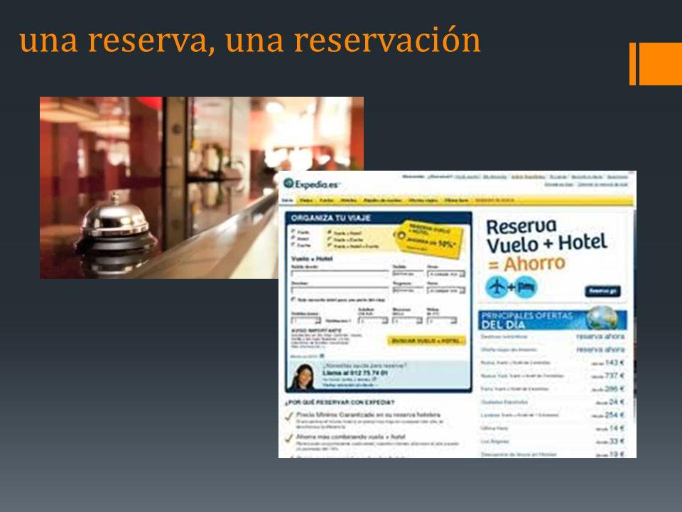 una reserva, una reservación