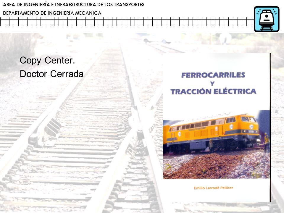 AREA DE INGENIERÍA E INFRAESTRUCTURA DE LOS TRANSPORTES DEPARTAMENTO DE INGENIERIA MECANICA Copy Center. Doctor Cerrada