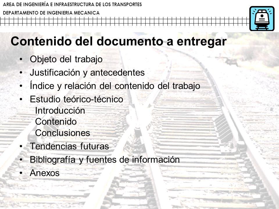 AREA DE INGENIERÍA E INFRAESTRUCTURA DE LOS TRANSPORTES DEPARTAMENTO DE INGENIERIA MECANICA Contenido del documento a entregar Objeto del trabajo Just