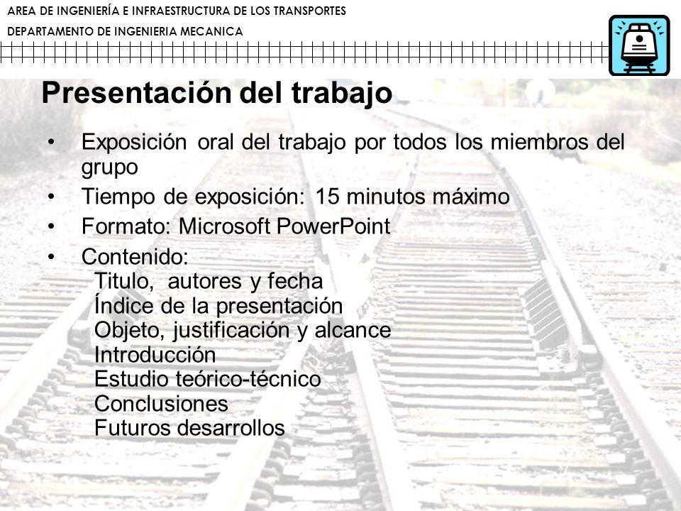 AREA DE INGENIERÍA E INFRAESTRUCTURA DE LOS TRANSPORTES DEPARTAMENTO DE INGENIERIA MECANICA Presentación del trabajo Exposición oral del trabajo por t