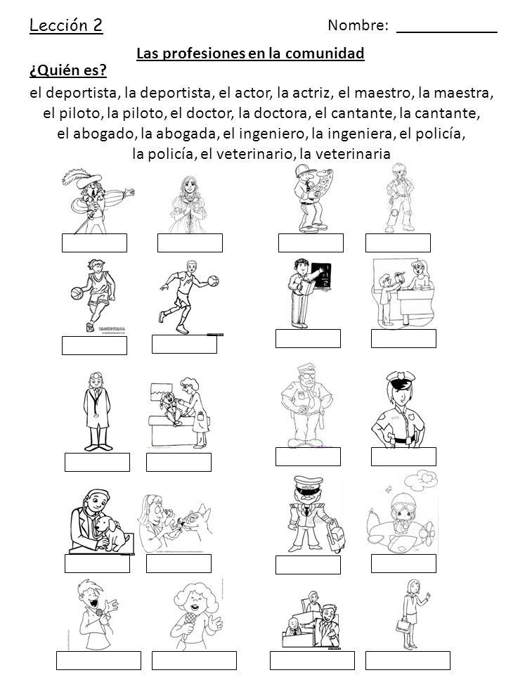 el deportista, la deportista, el actor, la actriz, el maestro, la maestra, el piloto, la piloto, el doctor, la doctora, el cantante, la cantante, el a