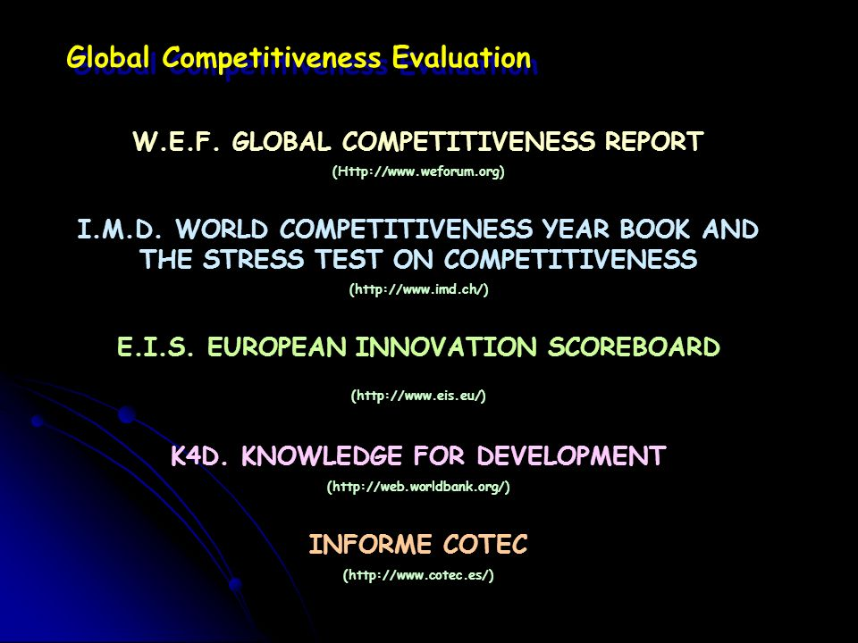 NICBS: Main Structure & Key Elements NCICP NATIONS LONG-TERM ECONOMIC GROWTH POTENTIAL Cluster A Cluster B Cluster N MCICF VISION VISION Dynamic & systemic assessment against first-class competitors NATIONS HUMAN CAPITAL BASE (Knowledge infrast.) NATIONS HUMAN CAPITAL BASE (Knowledge infrast.) Cluster Ns competitive environment Technology upgrading Venture capital Social capital Societal framework Institutions & governance MACROECONOMIC STABILITY Living environment based resources (¿?) Wealth creation Sustainability