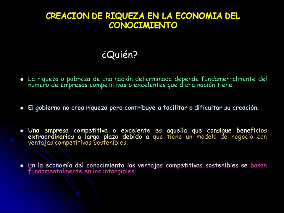 La creación de riqueza Personas Conocimiento Intangibles Empresas competitivas Empresas Innovadoras Entorno favorable
