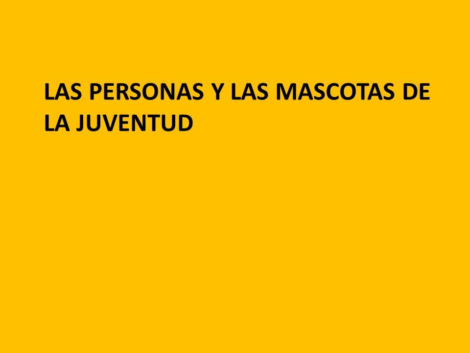 LAS PERSONAS Y LAS MASCOTAS DE LA JUVENTUD