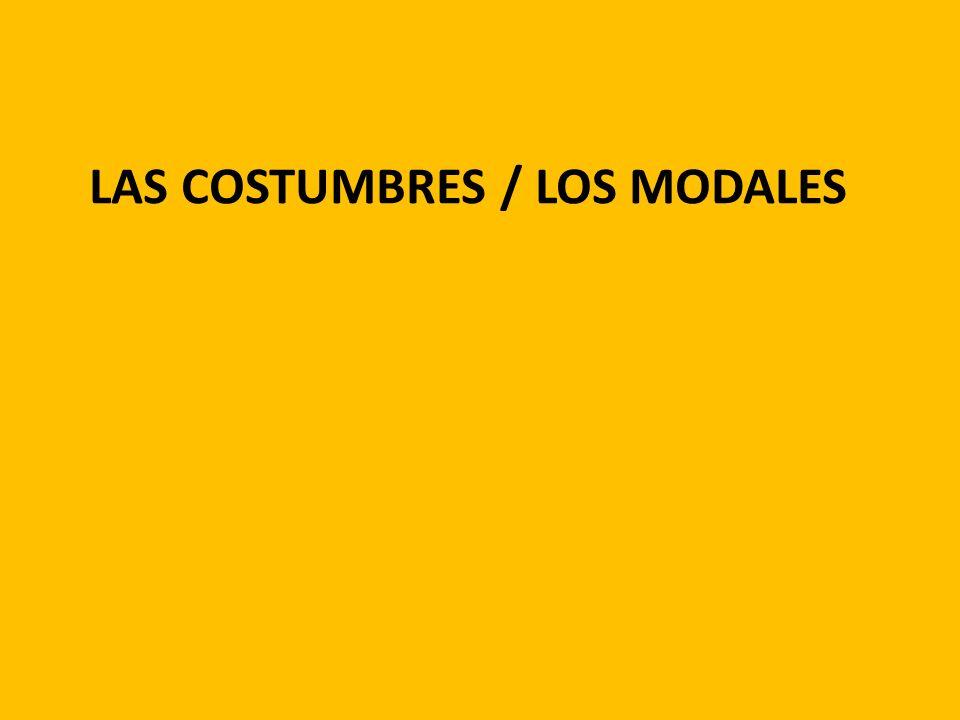 LAS COSTUMBRES / LOS MODALES
