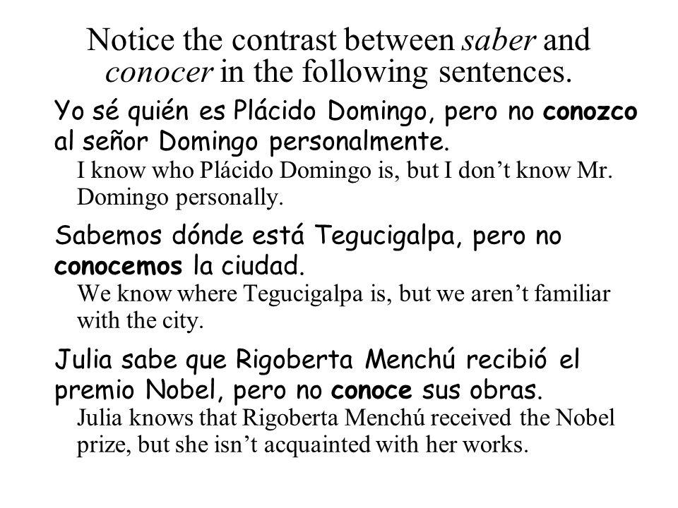 Practica con saber/conocer Traduzca a las oraciones a espanol: 1.