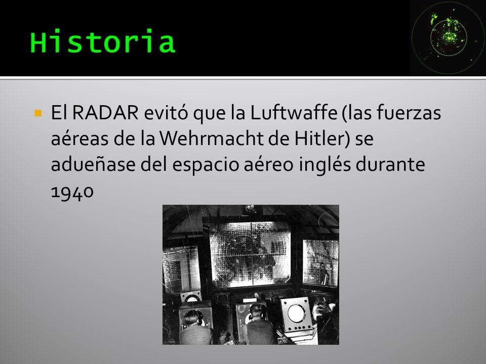 El RADAR evitó que la Luftwaffe (las fuerzas aéreas de la Wehrmacht de Hitler) se adueñase del espacio aéreo inglés durante 1940