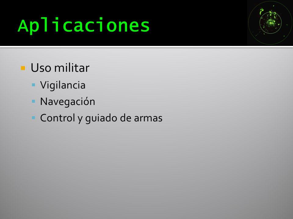 Uso militar Vigilancia Navegación Control y guiado de armas