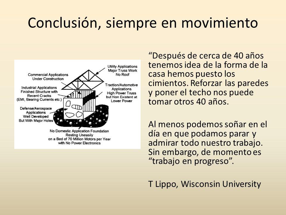 Conclusión, siempre en movimiento Después de cerca de 40 años tenemos idea de la forma de la casa hemos puesto los cimientos. Reforzar las paredes y p