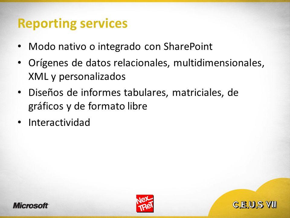 Reporting services Modo nativo o integrado con SharePoint Orígenes de datos relacionales, multidimensionales, XML y personalizados Diseños de informes