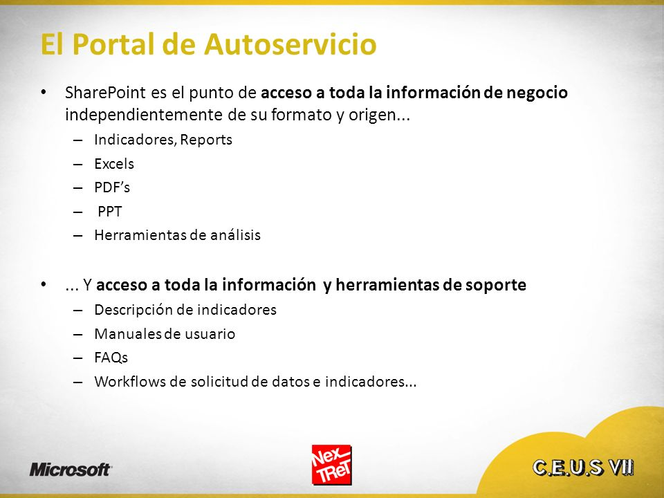El Portal de Autoservicio SharePoint es el punto de acceso a toda la información de negocio independientemente de su formato y origen... – Indicadores