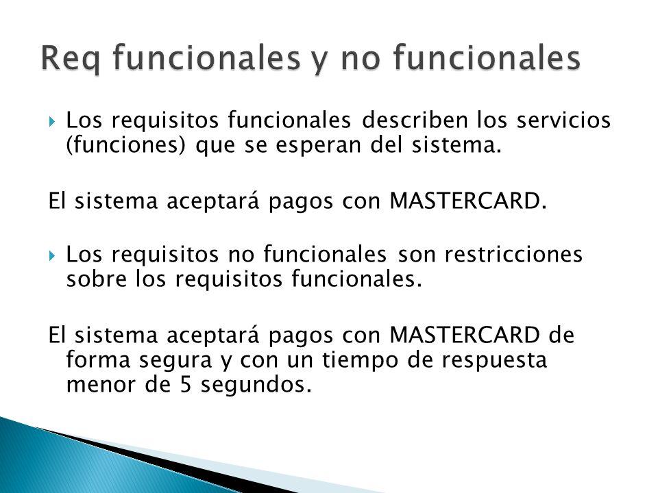 Los requisitos funcionales describen los servicios (funciones) que se esperan del sistema.
