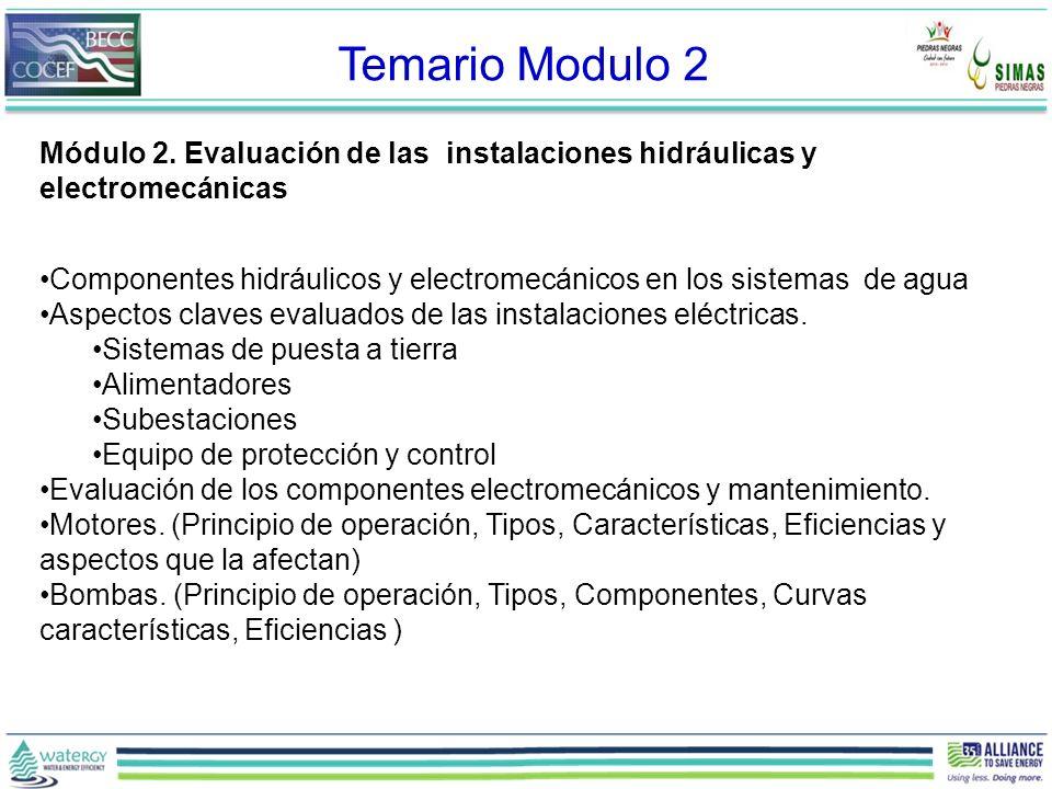 Módulo 2. Evaluación de las instalaciones hidráulicas y electromecánicas Componentes hidráulicos y electromecánicos en los sistemas de agua Aspectos c
