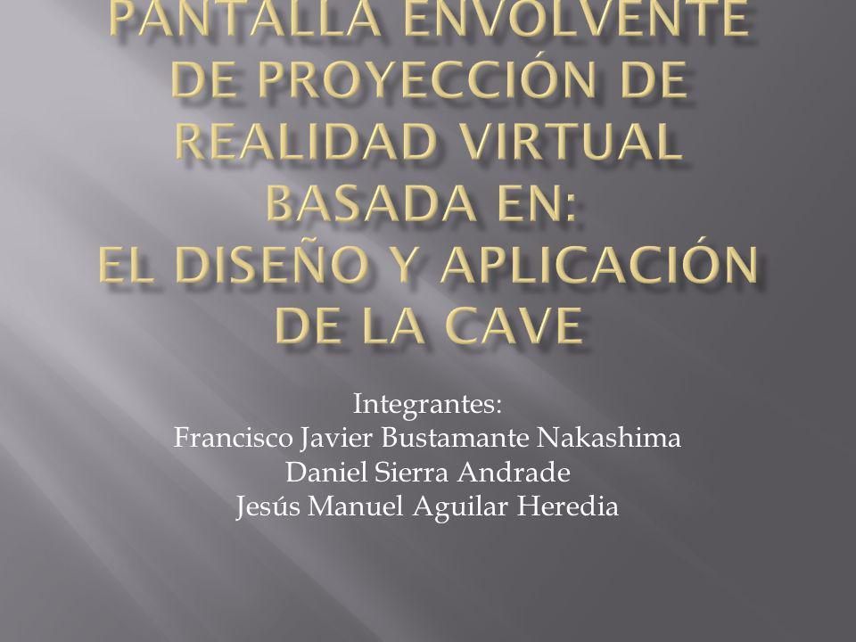 Integrantes: Francisco Javier Bustamante Nakashima Daniel Sierra Andrade Jesús Manuel Aguilar Heredia