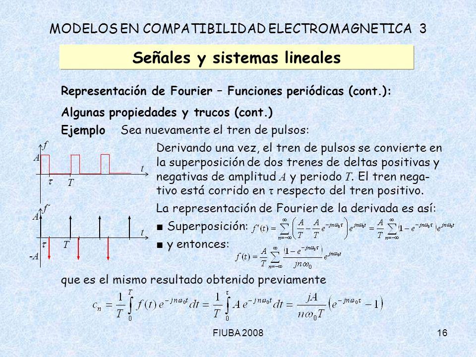 FIUBA 200816 MODELOS EN COMPATIBILIDAD ELECTROMAGNETICA 3 Señales y sistemas lineales Representación de Fourier – Funciones periódicas (cont.): Alguna