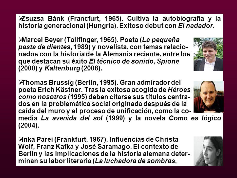 Zsuzsa Bánk (Francfurt, 1965). Cultiva la autobiografía y la historia generacional (Hungría). Exitoso debut con El nadador. Marcel Beyer (Tailfinger,