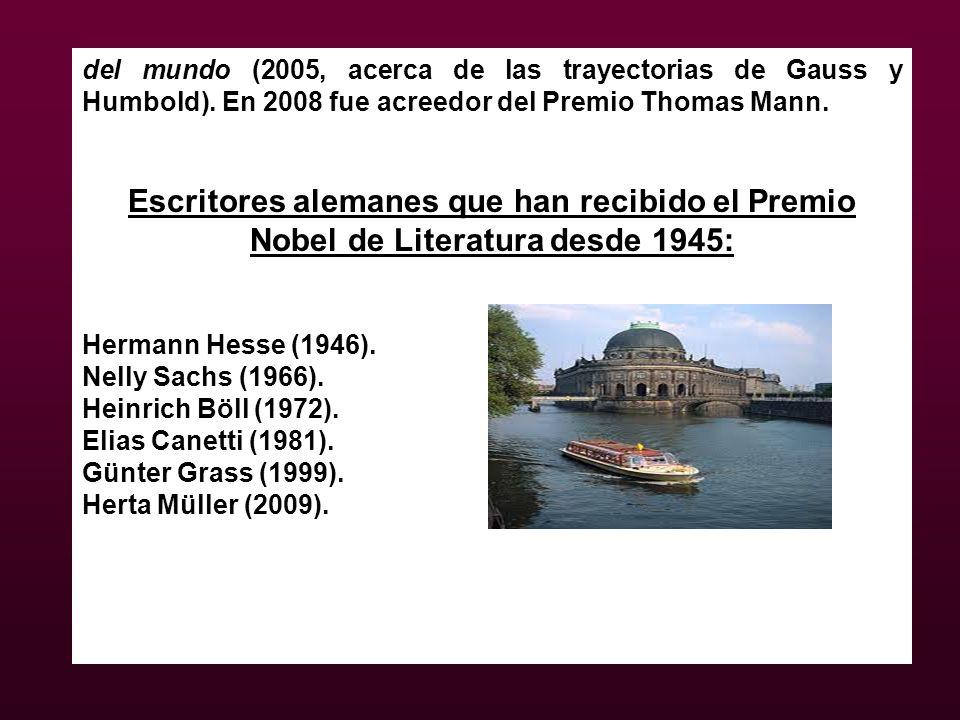 del mundo (2005, acerca de las trayectorias de Gauss y Humbold). En 2008 fue acreedor del Premio Thomas Mann. Escritores alemanes que han recibido el