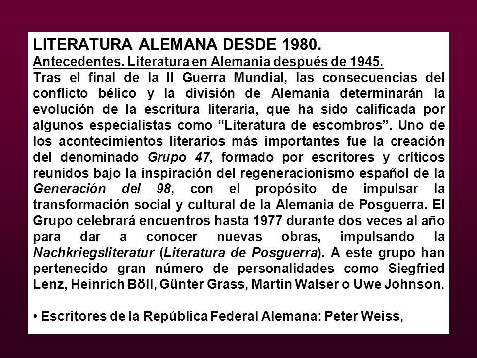 LITERATURA ALEMANA DESDE 1980. Antecedentes. Literatura en Alemania después de 1945. Tras el final de la II Guerra Mundial, las consecuencias del conf