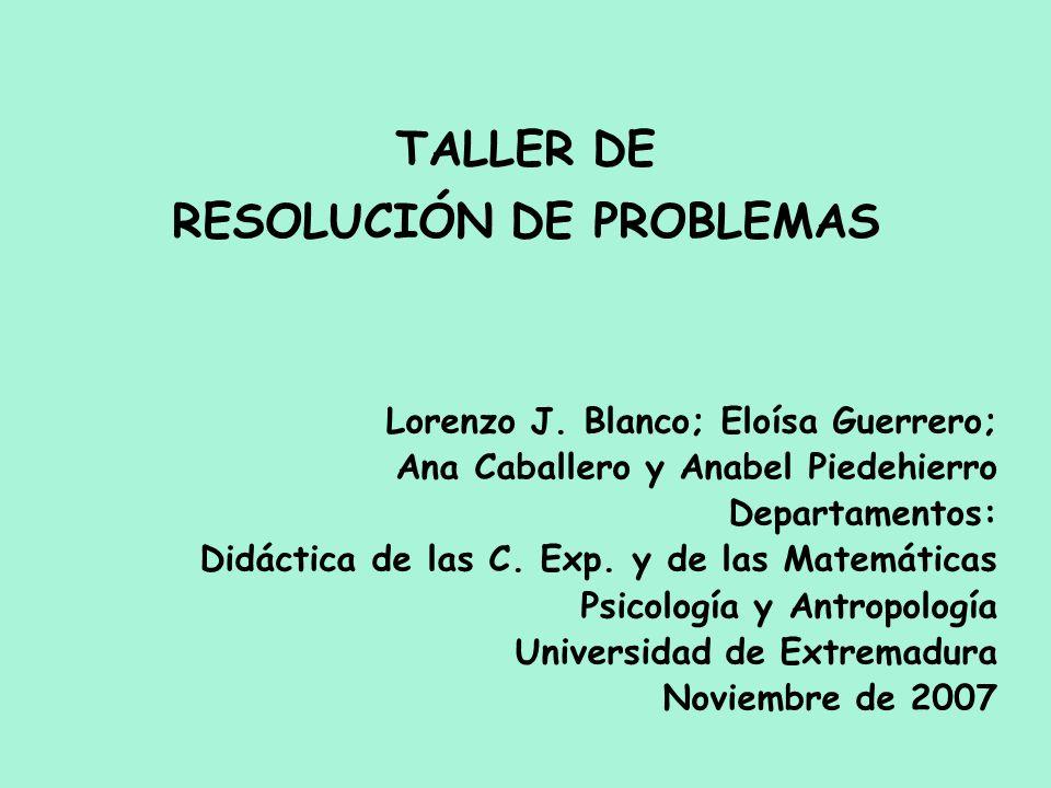 Lorenzo J. Blanco; Eloísa Guerrero; Ana Caballero y Anabel Piedehierro Departamentos: Didáctica de las C. Exp. y de las Matemáticas Psicología y Antro