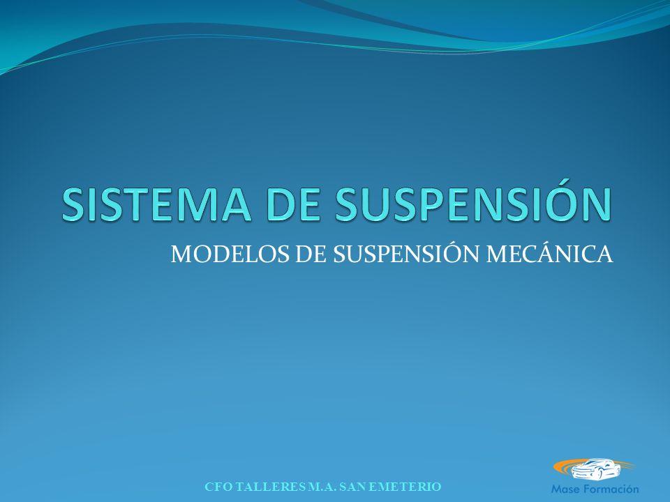 CFO TALLERES M.A. SAN EMETERIO MODELOS DE SUSPENSIÓN MECÁNICA