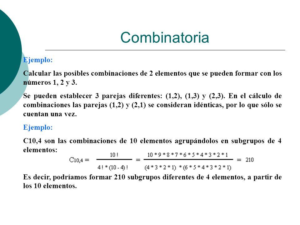 Ejemplo: Calcular las posibles combinaciones de 2 elementos que se pueden formar con los números 1, 2 y 3. Se pueden establecer 3 parejas diferentes:
