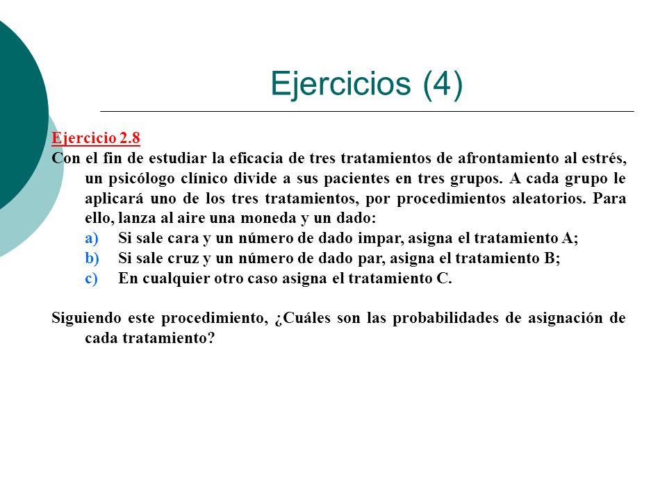 Ejercicios (4) Ejercicio 2.8 Con el fin de estudiar la eficacia de tres tratamientos de afrontamiento al estrés, un psicólogo clínico divide a sus pac