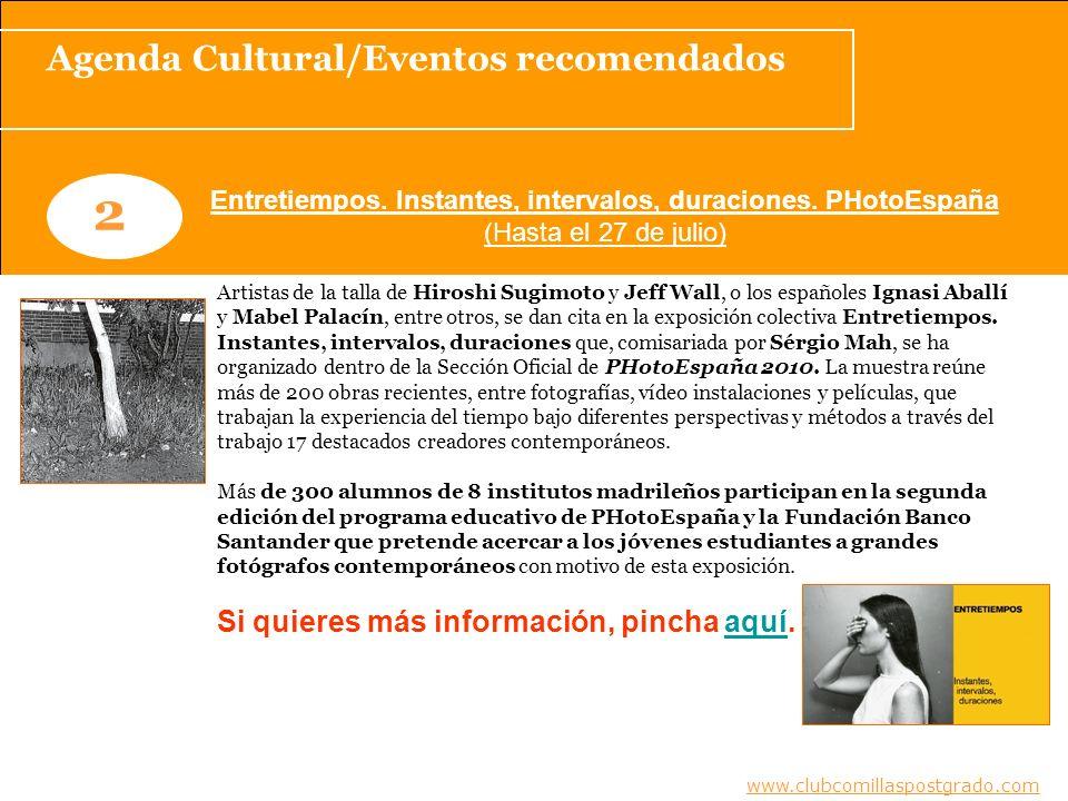 Agenda Cultural/Eventos recomendados www.clubcomillaspostgrado.com 2 Entretiempos.
