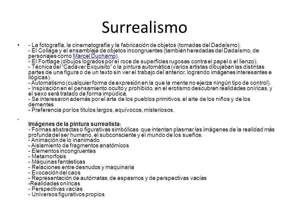 Surrealismo - La fotografía, la cinematografía y la fabricación de objetos (tomadas del Dadaísmo). - El Collage y el ensamblaje de objetos incongruent