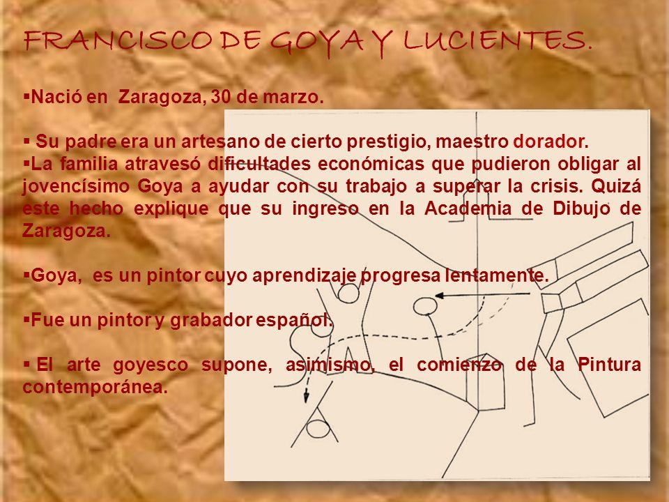 Goya no fue un buen estudiante y dejó la escuela cuando no era más que un niño; su escritura coloquial era imperfecta y vulgar, con ribetes soeces.