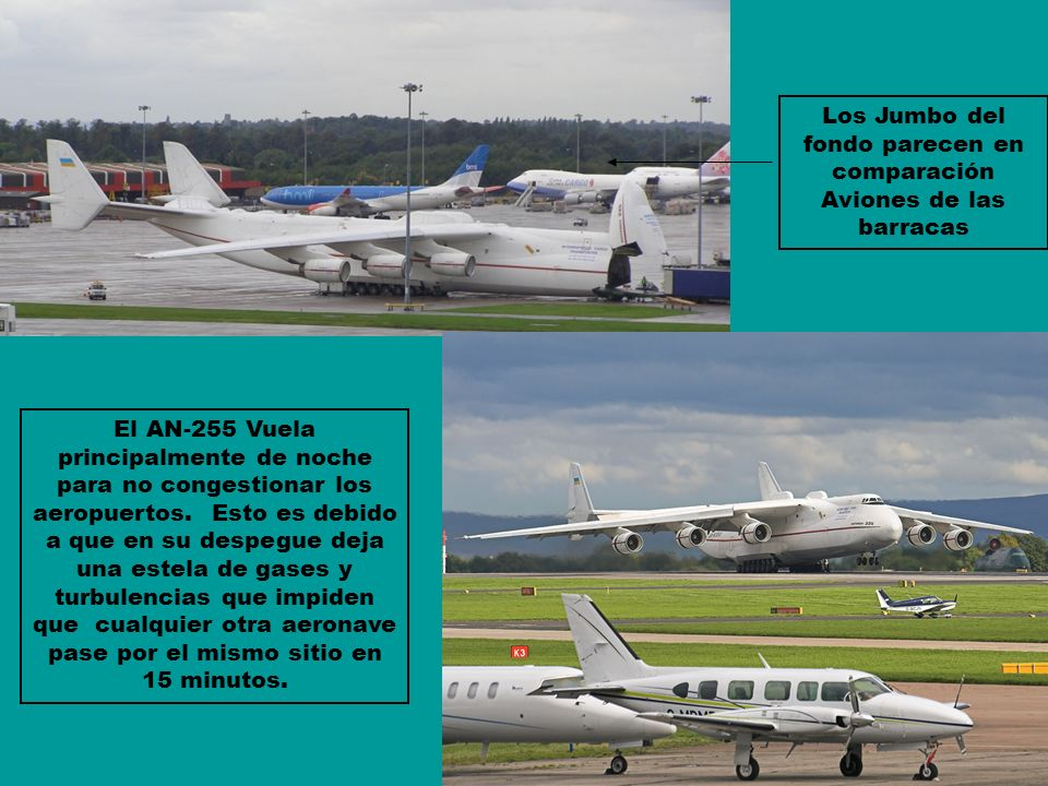 Los Jumbo del fondo parecen en comparación Aviones de las barracas El AN-255 Vuela principalmente de noche para no congestionar los aeropuertos. Esto