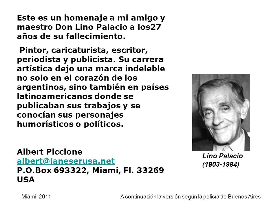 Lino Palacio (1903-1984) Este es un homenaje a mi amigo y maestro Don Lino Palacio a los27 años de su fallecimiento. Pintor, caricaturista, escritor,