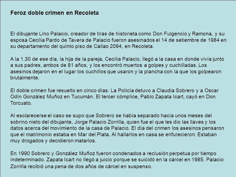 Feroz doble crimen en Recoleta El dibujante Lino Palacio, creador de tiras de historieta como Don Fulgencio y Ramona, y su esposa Cecilia Pardo de Tav