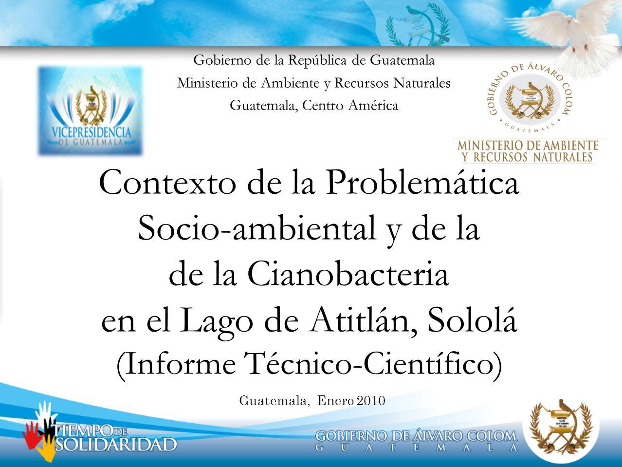Contexto de la Problemática Socio-ambiental y de la de la Cianobacteria en el Lago de Atitlán, Sololá (Informe Técnico-Científico) Gobierno de la Repú