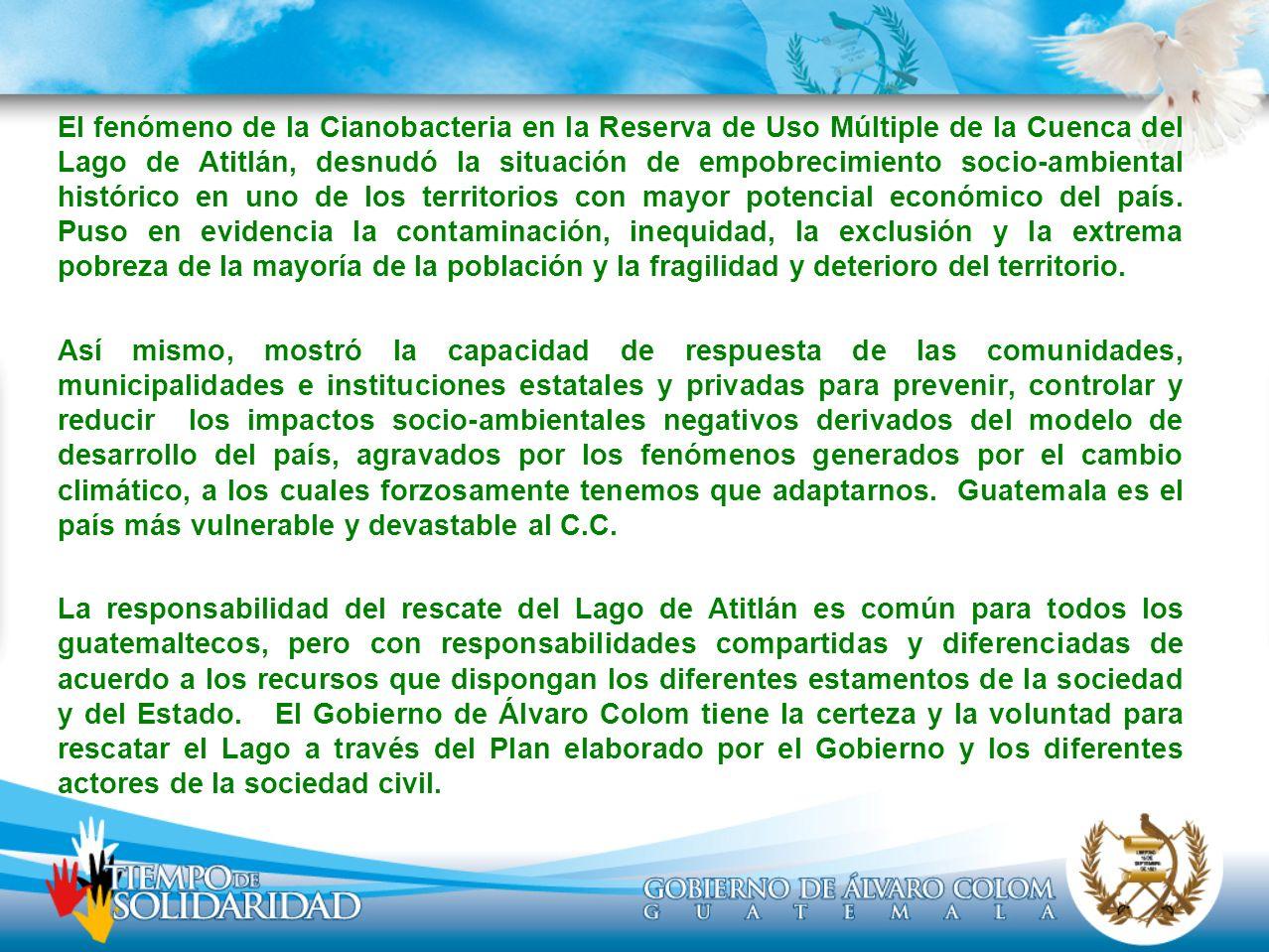 Antecedentes (1/2) El problema de la presencia de algas en la Reserva de Uso Múltiple de la Cuenca del Lago de Atitlán, como la Cianobacteria, es resultado de la acumulación de impactos socio-ambientales negativos provocados por el mal uso y manejo de los bienes y servicios naturales a lo largo del tiempo en la Cuenca del Lago.