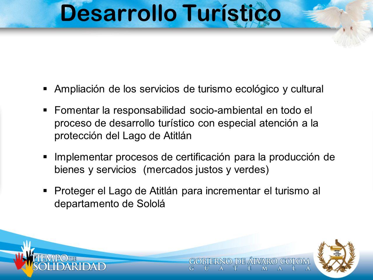 Desarrollo Turístico Ampliación de los servicios de turismo ecológico y cultural Fomentar la responsabilidad socio-ambiental en todo el proceso de des
