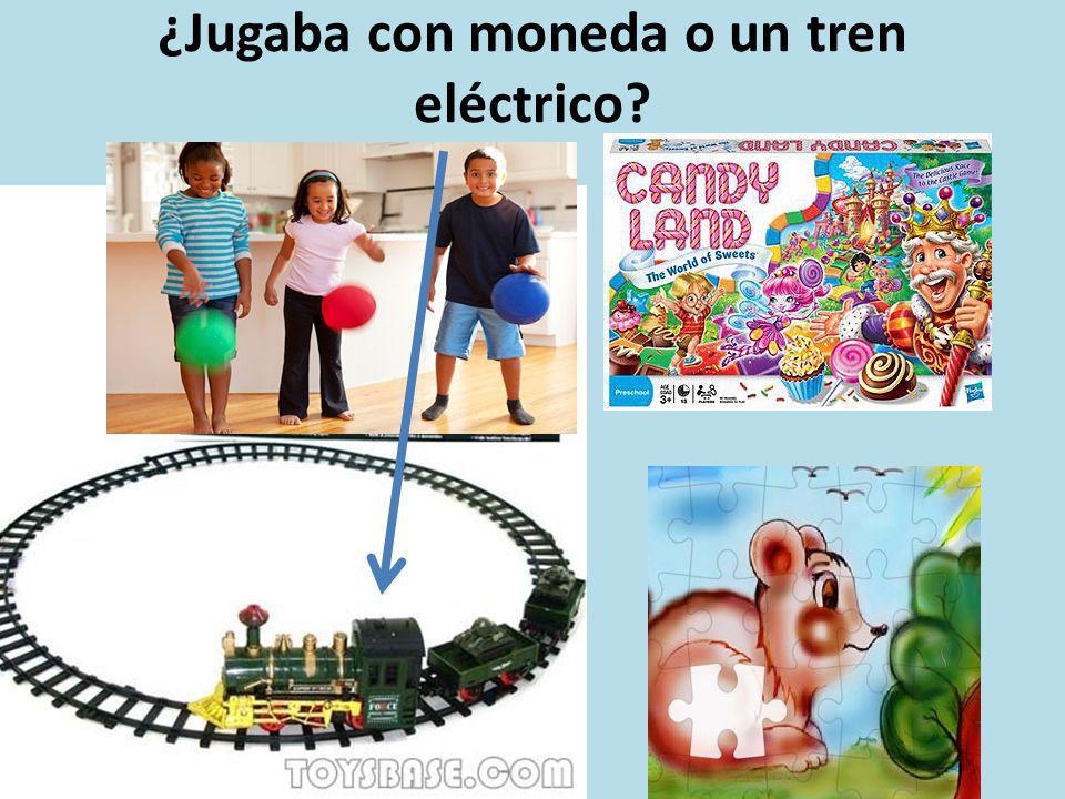 ¿Jugaba con moneda o un tren eléctrico?