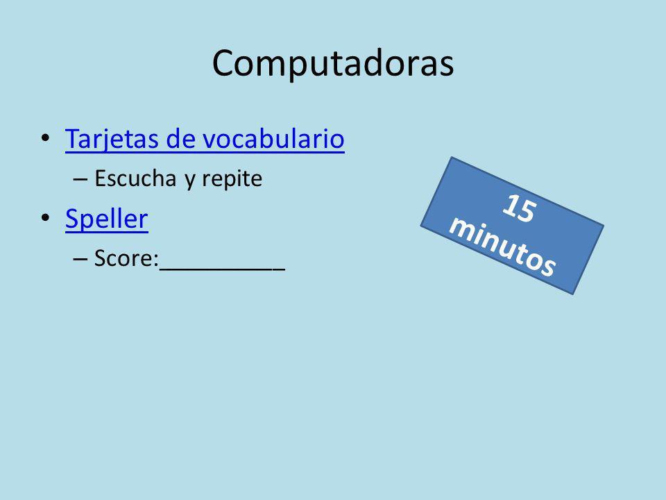Computadoras Tarjetas de vocabulario – Escucha y repite Speller – Score:__________ 15 minutos