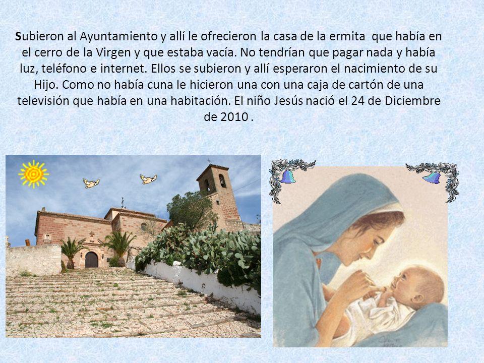 Subieron al Ayuntamiento y allí le ofrecieron la casa de la ermita que había en el cerro de la Virgen y que estaba vacía.