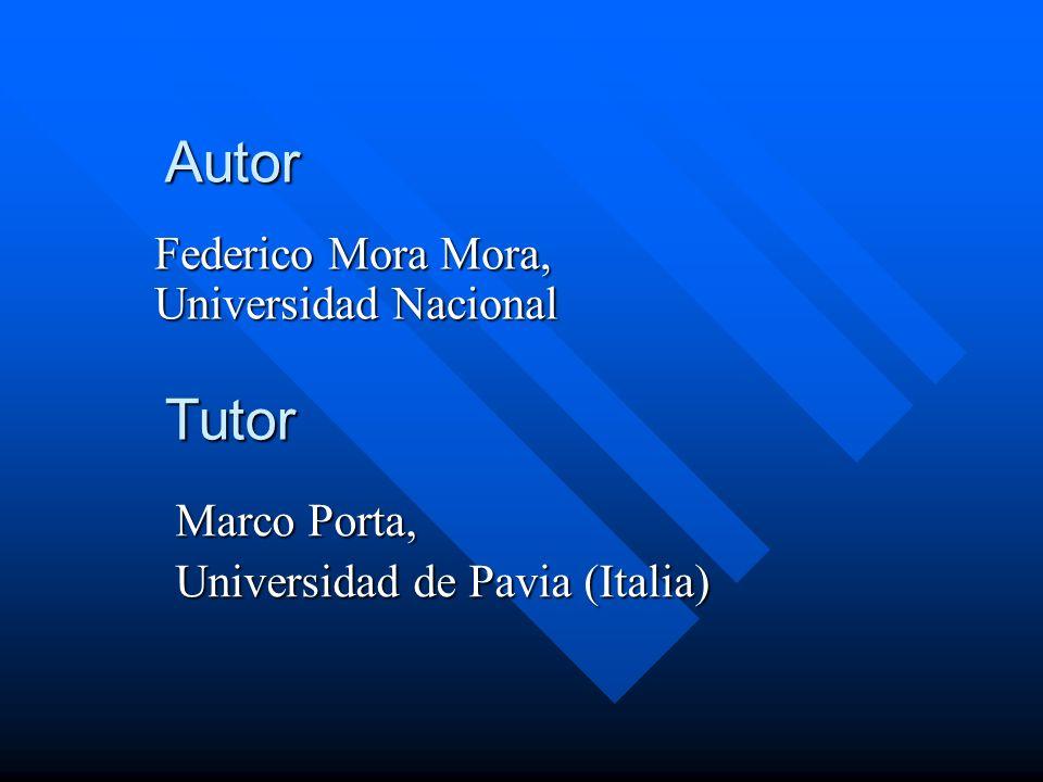 Autor Federico Mora Mora, Universidad Nacional Tutor Marco Porta, Universidad de Pavia (Italia)