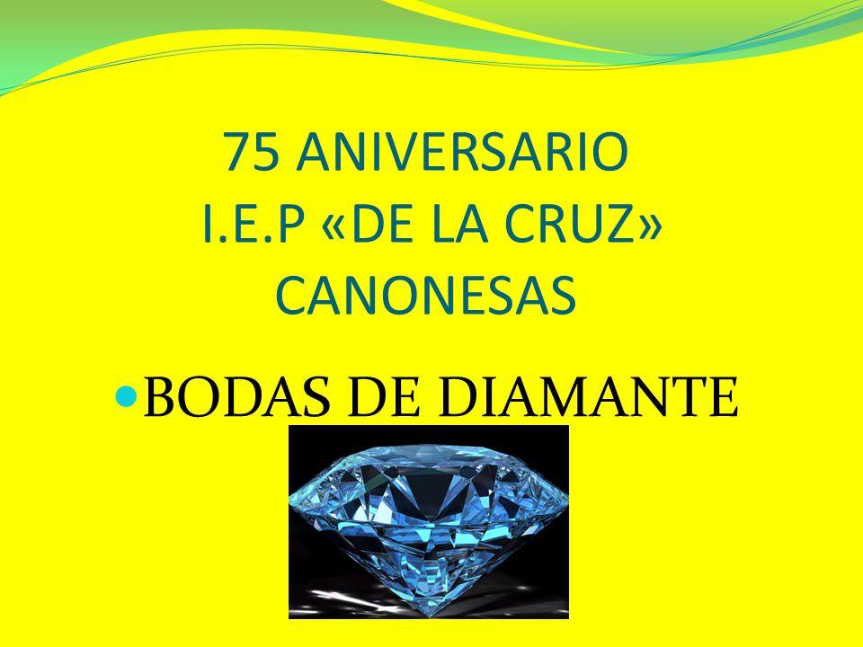75 ANIVERSARIO I.E.P «DE LA CRUZ» CANONESAS BODAS DE DIAMANTE