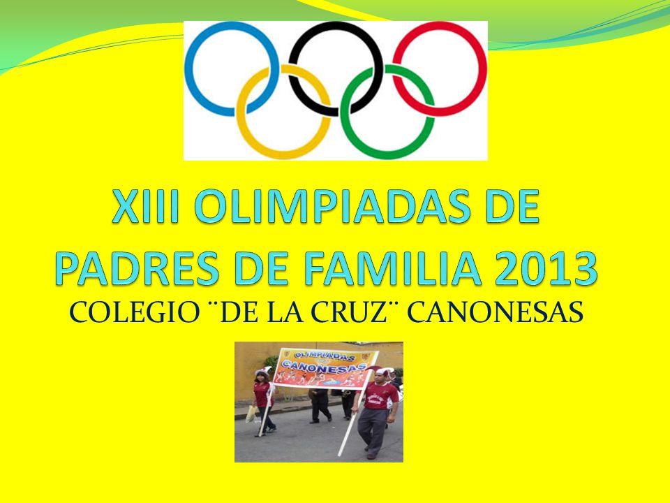 INAUGURACION Inauguración de las Olimpiadas de Padres de Familia: domingo 05 de Mayo CORZO Hora de Inicio: 9:00 am.