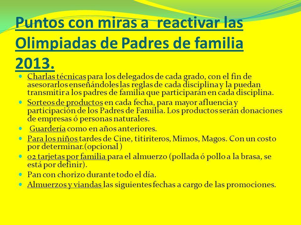 Puntos con miras a reactivar las Olimpiadas de Padres de familia 2013. Charlas técnicas para los delegados de cada grado, con el fin de asesorarlos en
