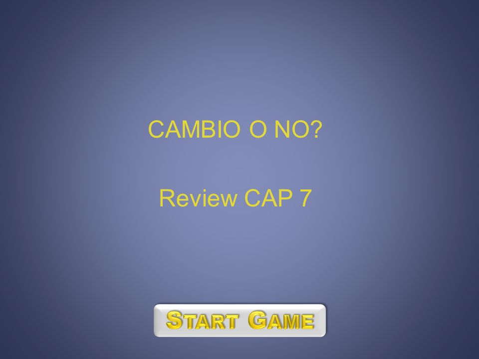 CAMBIO O NO? Review CAP 7