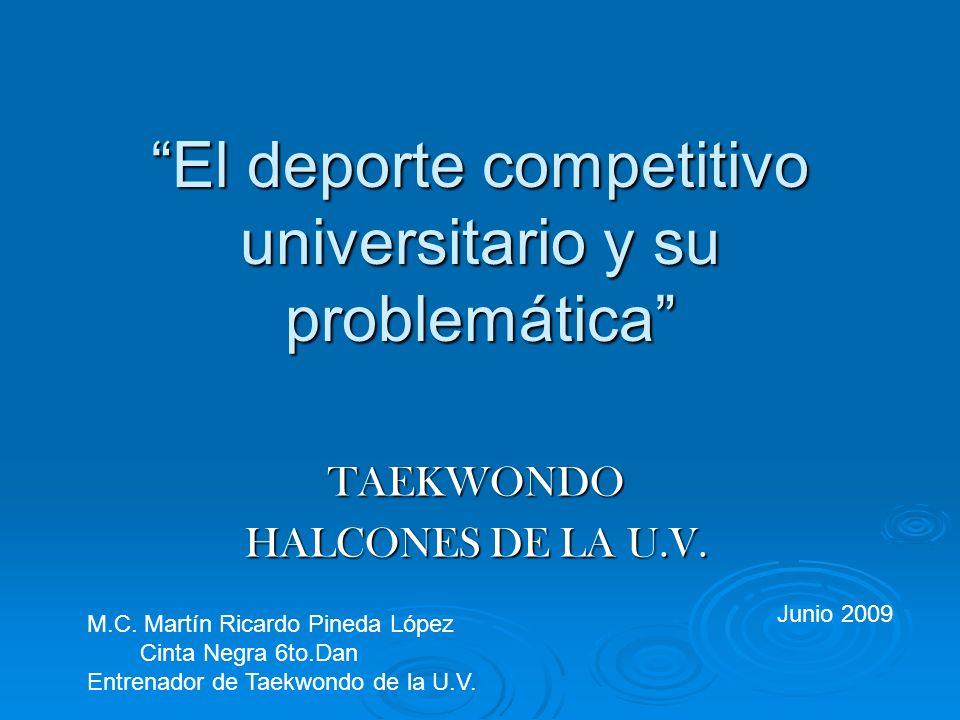 El deporte competitivo universitario y su problemática TAEKWONDO HALCONES DE LA U.V.