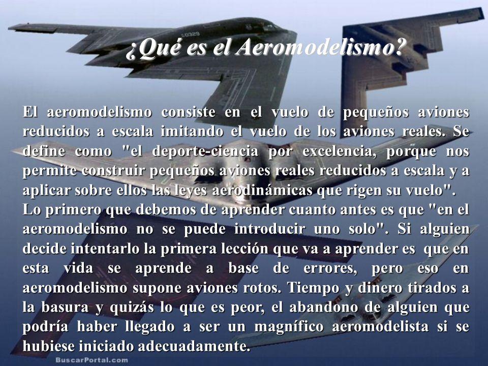 ¿Qué es el Aeromodelismo? El aeromodelismo consiste en el vuelo de pequeños aviones reducidos a escala imitando el vuelo de los aviones reales. Se def