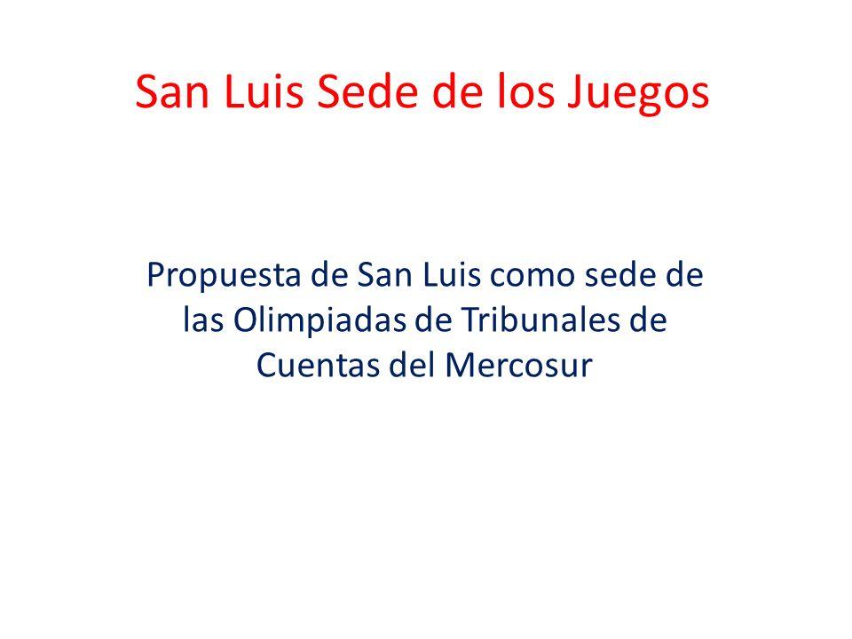 San Luis Sede de los Juegos Propuesta de San Luis como sede de las Olimpiadas de Tribunales de Cuentas del Mercosur