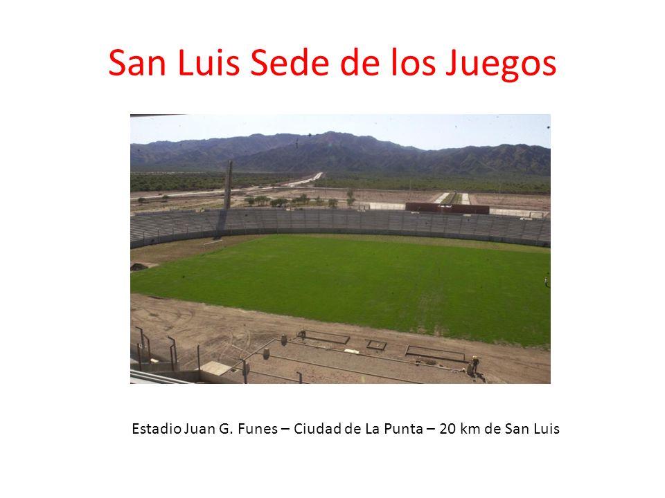 San Luis Sede de los Juegos Estadio Juan G. Funes – Ciudad de La Punta – 20 km de San Luis