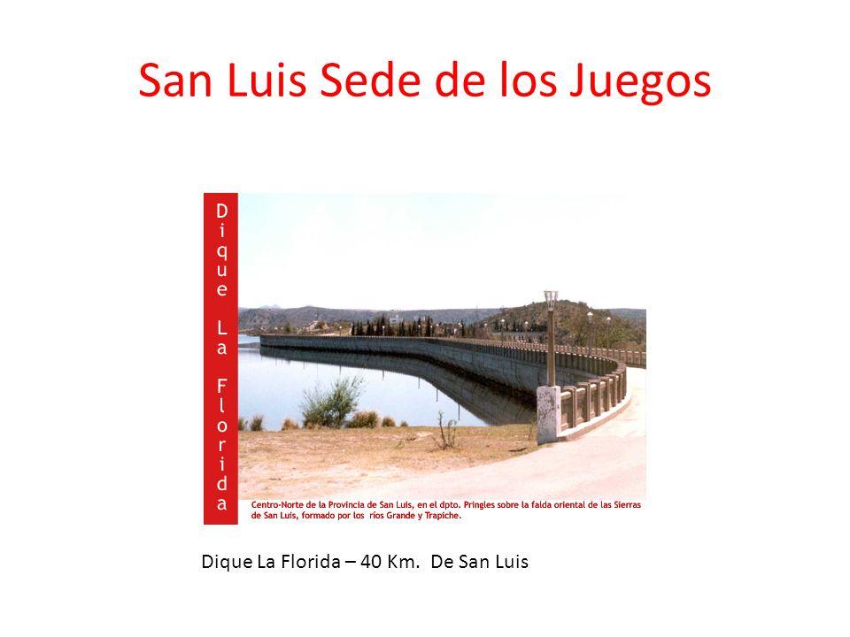 San Luis Sede de los Juegos Dique La Florida – 40 Km. De San Luis