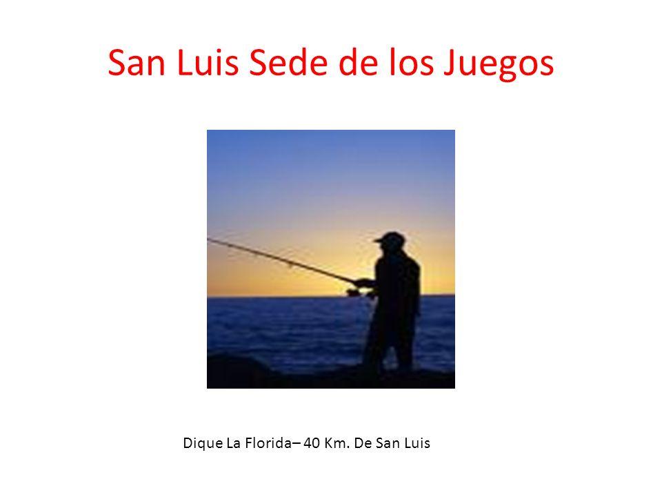 San Luis Sede de los Juegos Dique La Florida– 40 Km. De San Luis