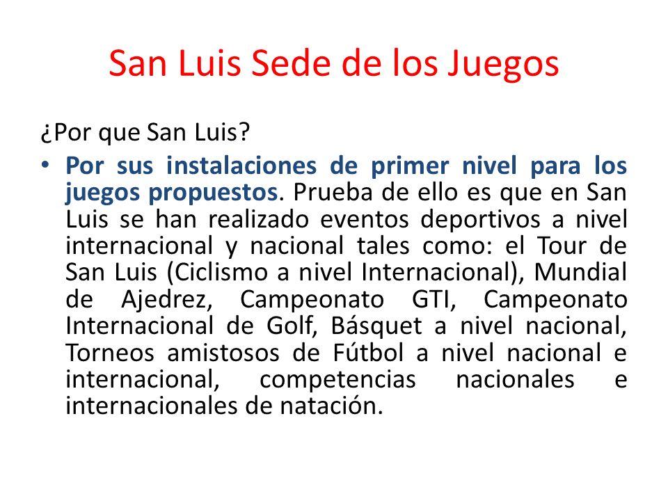 San Luis Sede de los Juegos ¿Por que San Luis.